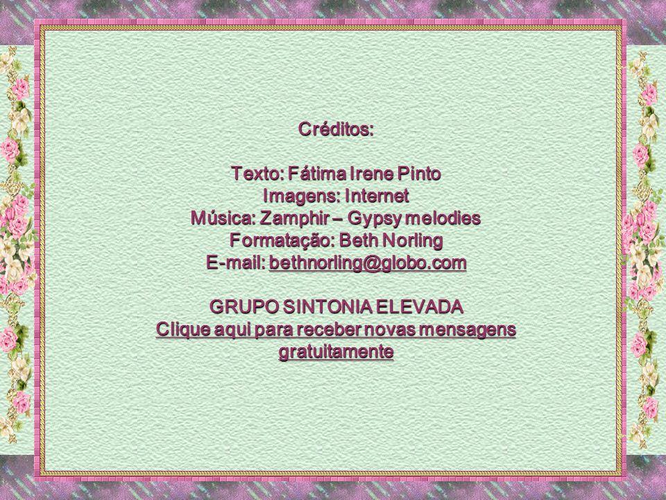 Texto: Fátima Irene Pinto Imagens: Internet