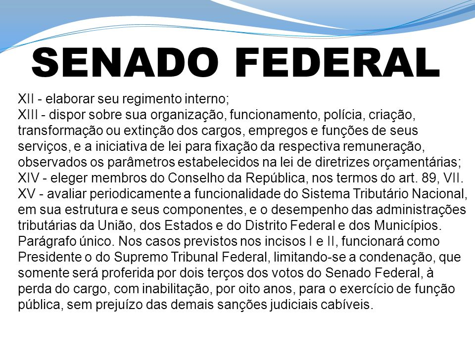 SENADO FEDERAL XII - elaborar seu regimento interno;