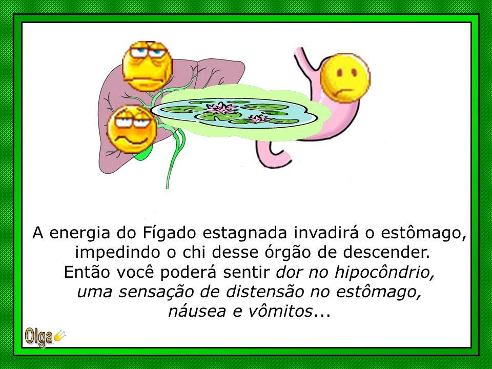 A energia do Fígado estagnada invadirá o estômago,