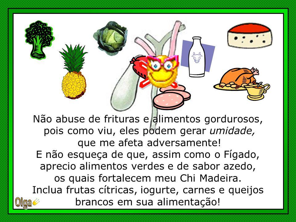 Não abuse de frituras e alimentos gordurosos,