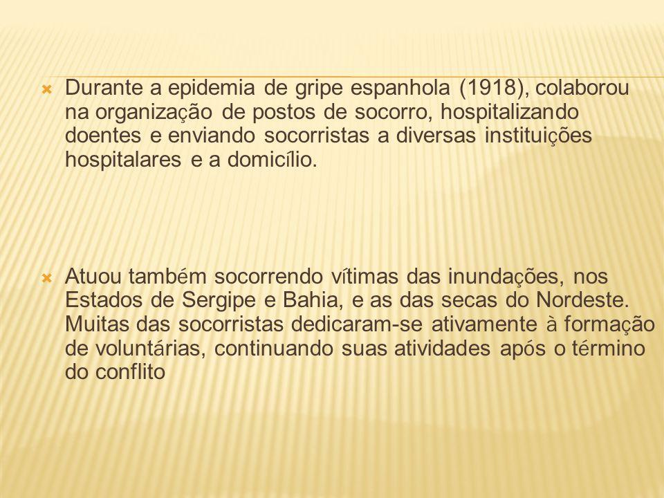 Durante a epidemia de gripe espanhola (1918), colaborou na organização de postos de socorro, hospitalizando doentes e enviando socorristas a diversas instituições hospitalares e a domicílio.