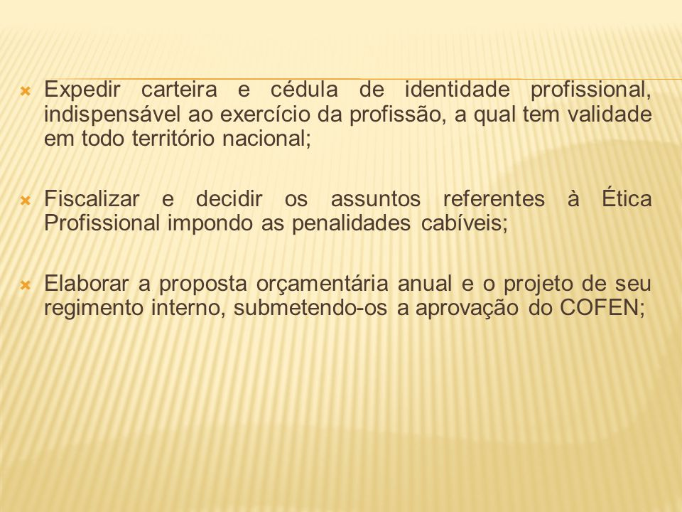 Expedir carteira e cédula de identidade profissional, indispensável ao exercício da profissão, a qual tem validade em todo território nacional;