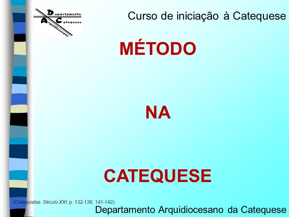 (Catequistas. Século XXI. p. 132-136; 141-142)