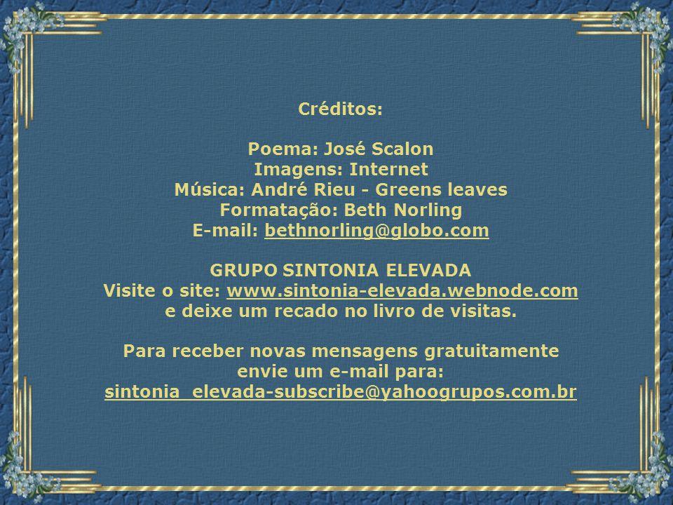 Música: André Rieu - Greens leaves Formatação: Beth Norling