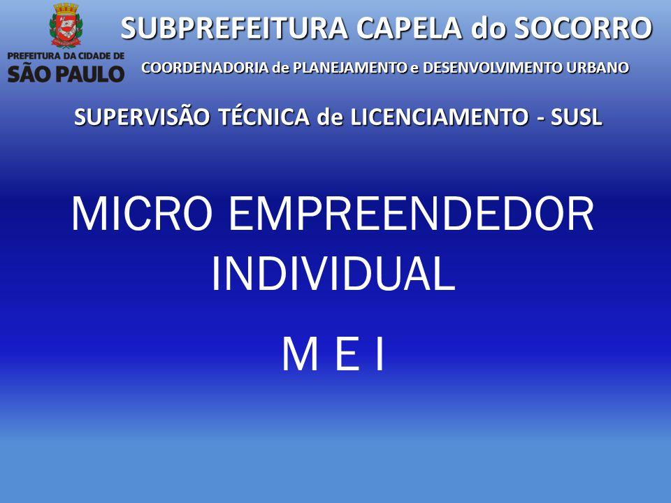 MICRO EMPREENDEDOR INDIVIDUAL M E I SUBPREFEITURA CAPELA do SOCORRO