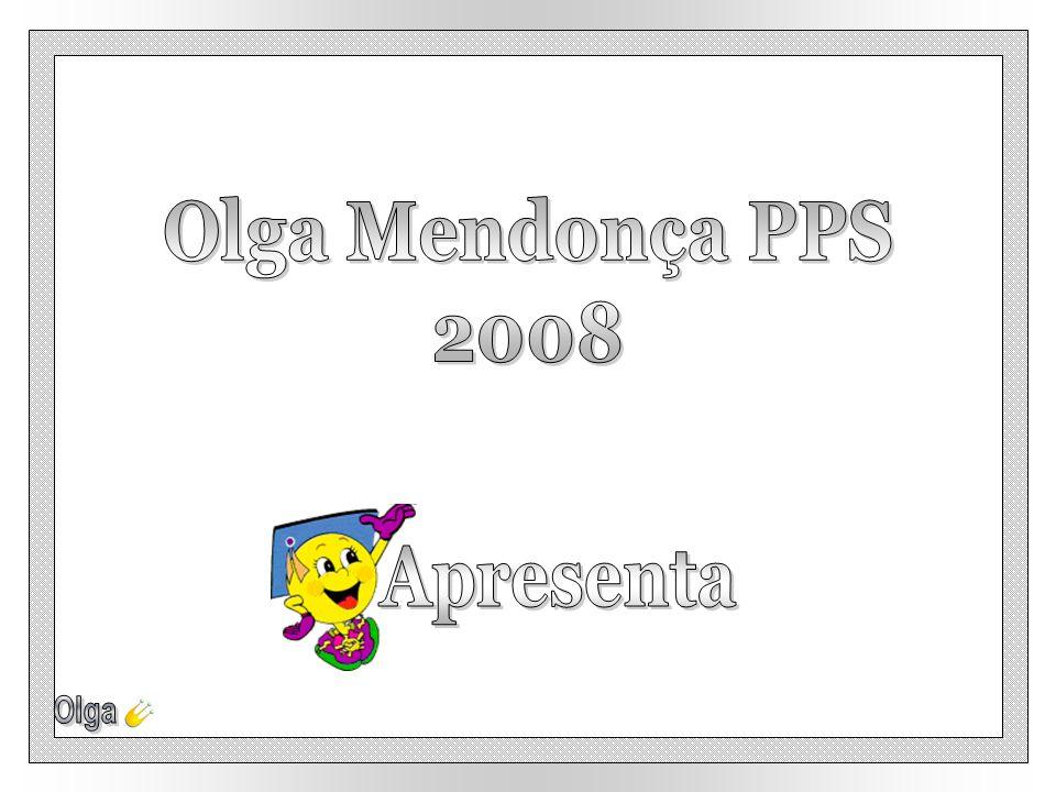 Olga Mendonça PPS 2008 Apresenta Olga