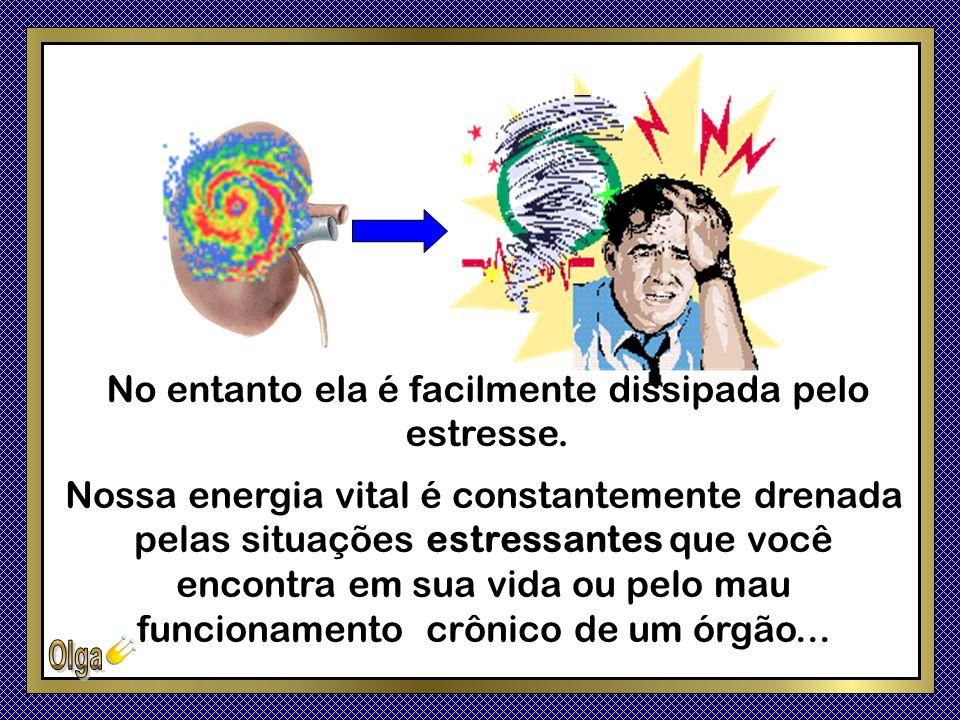 No entanto ela é facilmente dissipada pelo estresse.