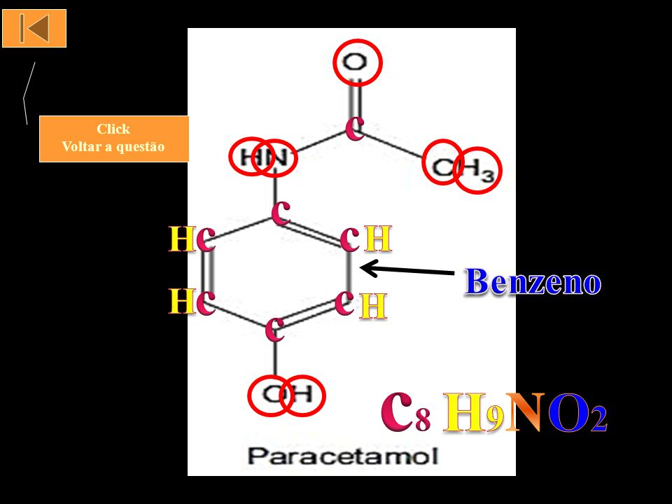 c Click Voltar a questão c c c H H Benzeno c c H H c c8 H9 N O2