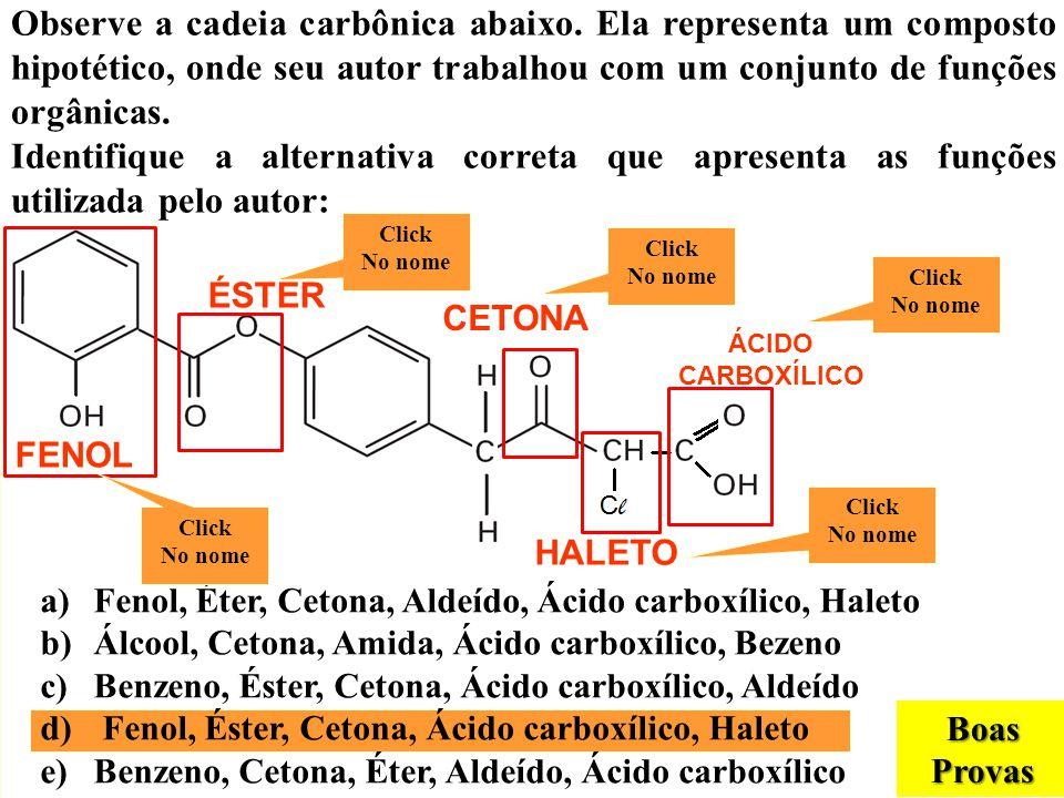 Observe a cadeia carbônica abaixo