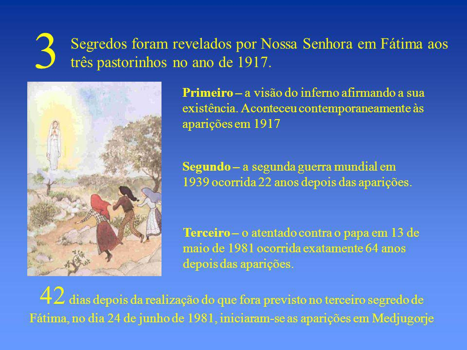 Segredos foram revelados por Nossa Senhora em Fátima aos três pastorinhos no ano de 1917.