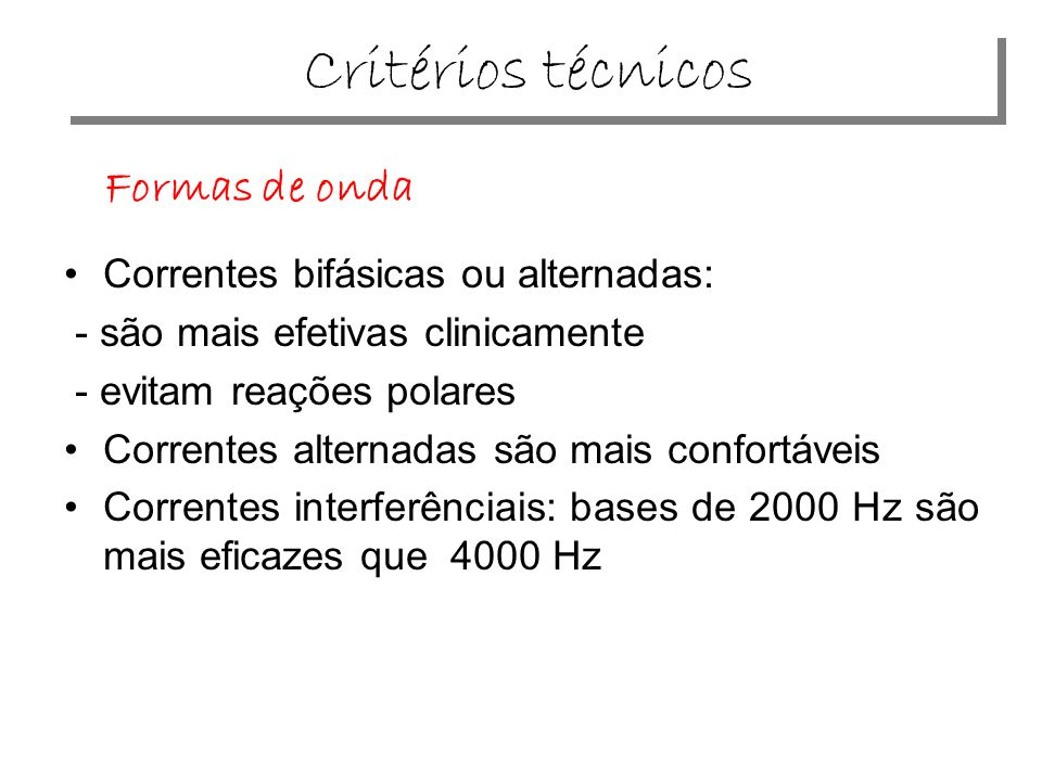 Critérios técnicos Formas de onda Correntes bifásicas ou alternadas: