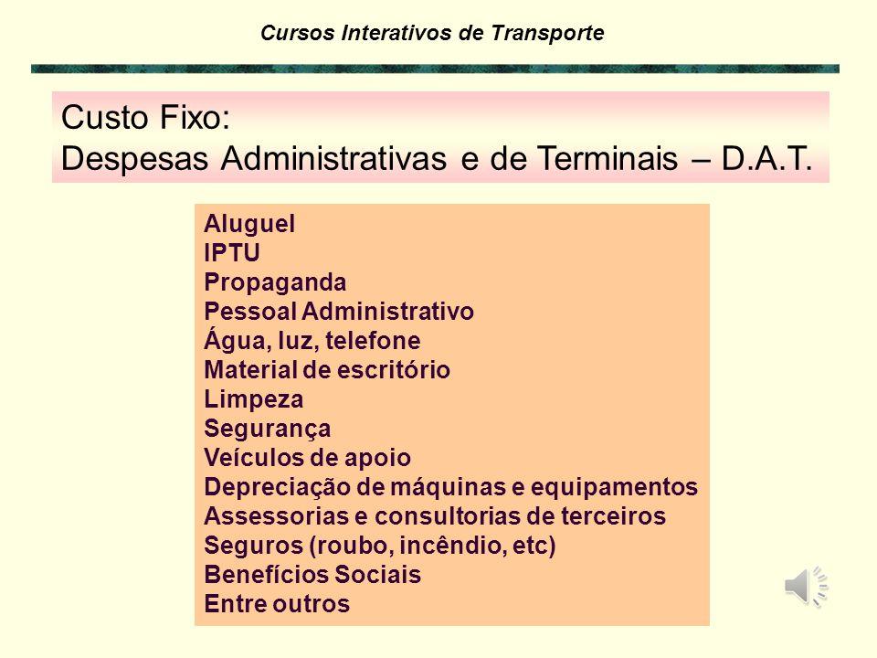 Despesas Administrativas e de Terminais – D.A.T.