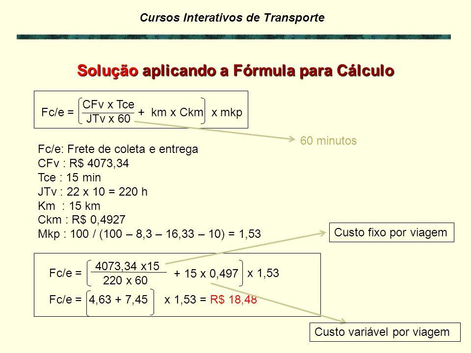 Solução aplicando a Fórmula para Cálculo