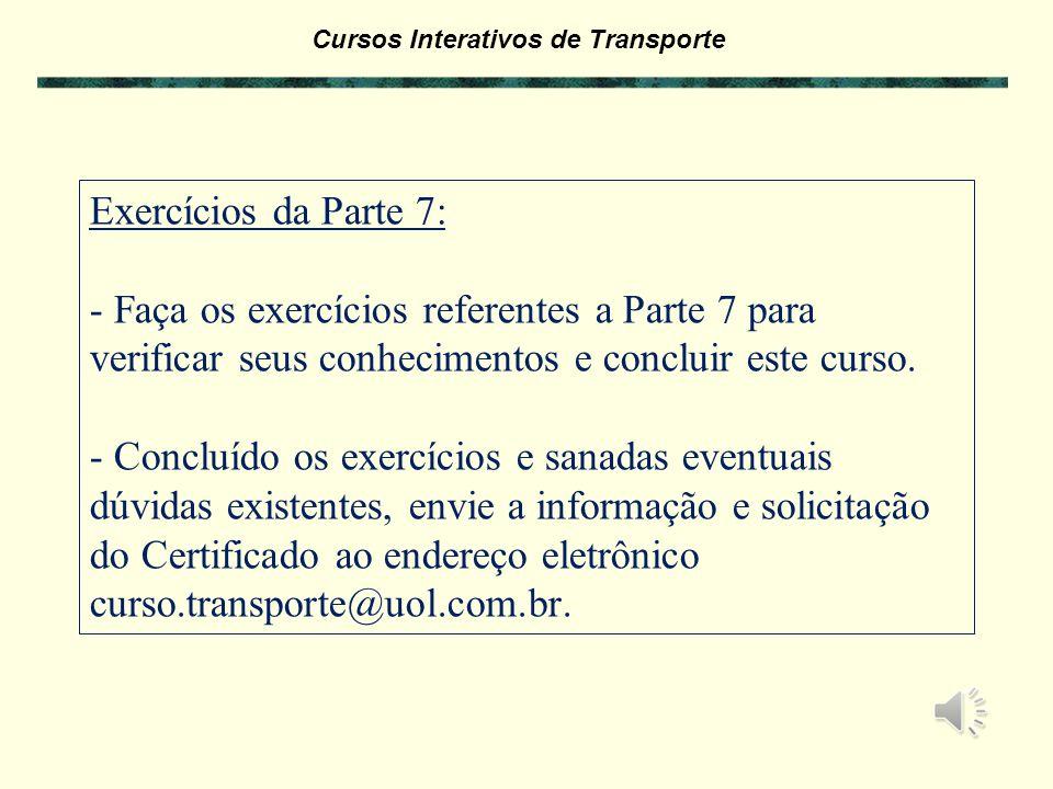 Exercícios da Parte 7: - Faça os exercícios referentes a Parte 7 para verificar seus conhecimentos e concluir este curso.