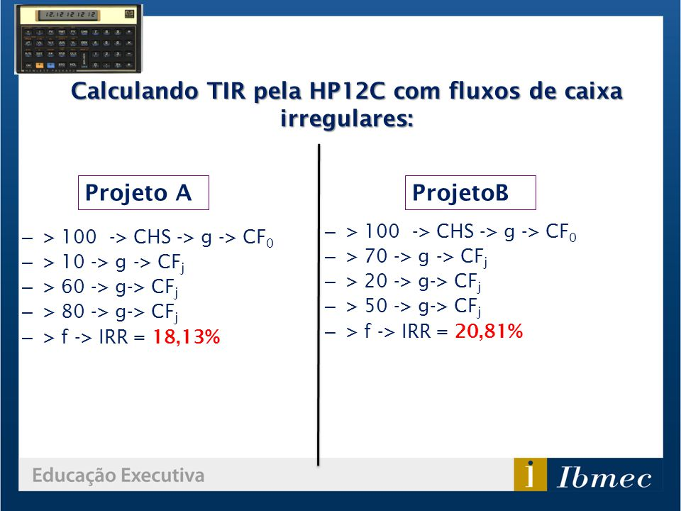 Calculando TIR pela HP12C com fluxos de caixa irregulares: