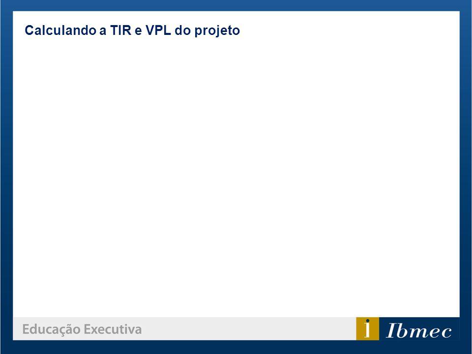 Calculando a TIR e VPL do projeto