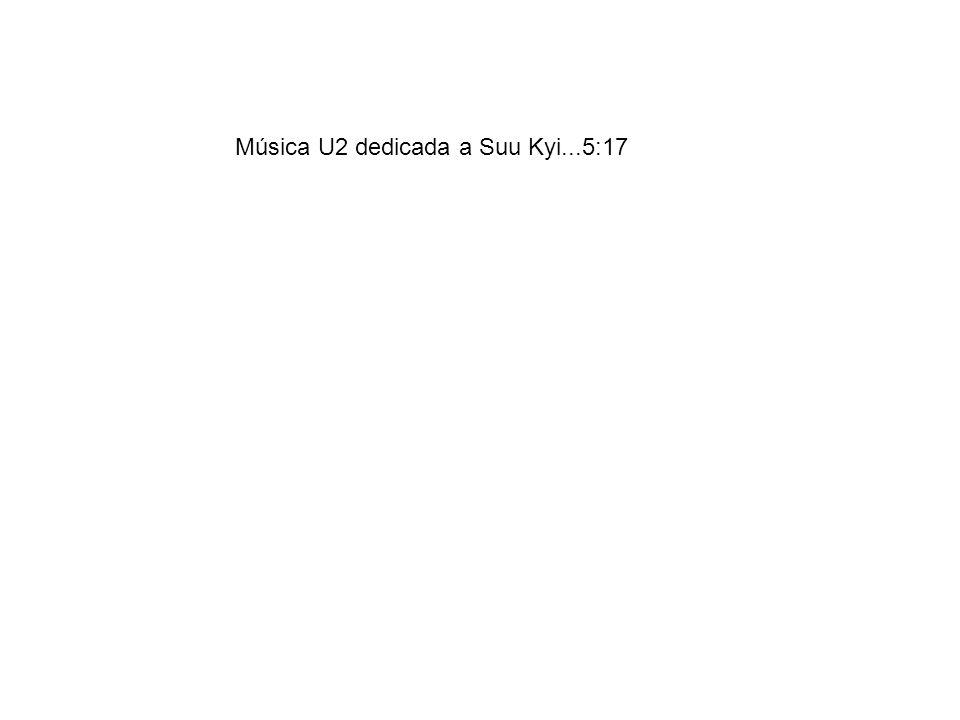 Música U2 dedicada a Suu Kyi...5:17