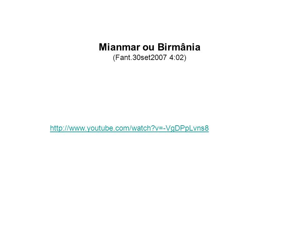 Mianmar ou Birmânia (Fant.30set2007 4:02)