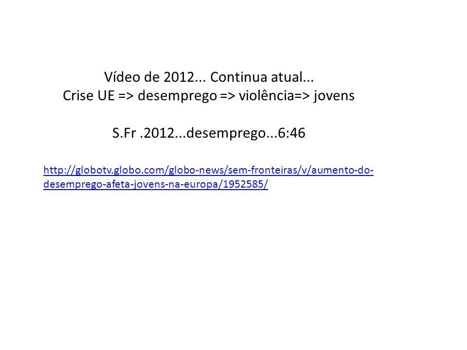 Vídeo de 2012... Continua atual...
