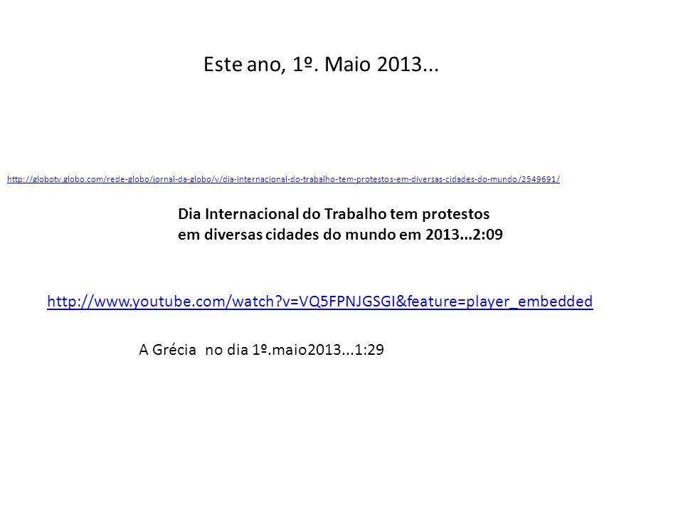 Este ano, 1º. Maio 2013...