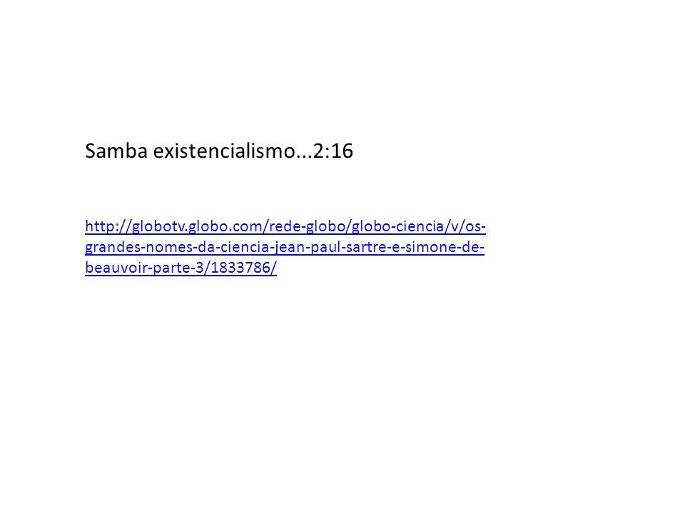 Samba existencialismo...2:16