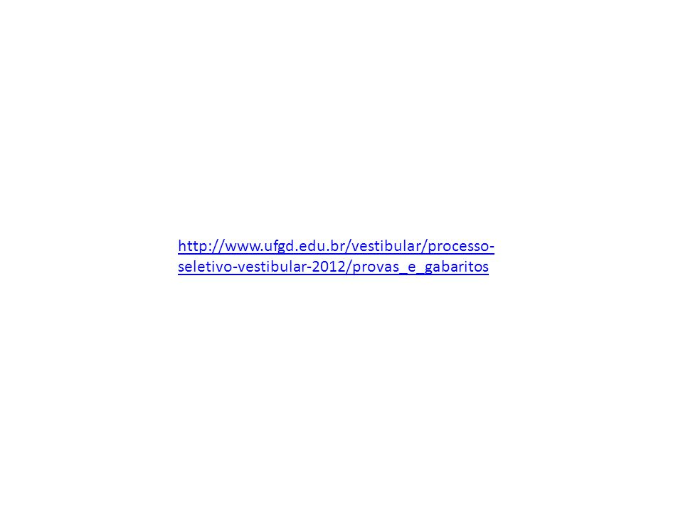 http://www.ufgd.edu.br/vestibular/processo-seletivo-vestibular-2012/provas_e_gabaritos