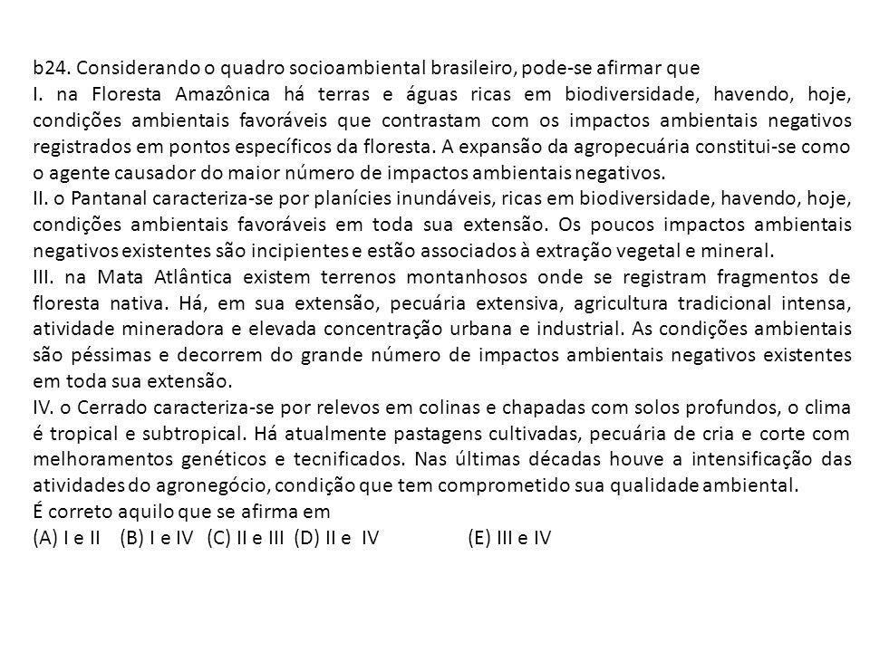 b24. Considerando o quadro socioambiental brasileiro, pode-se afirmar que