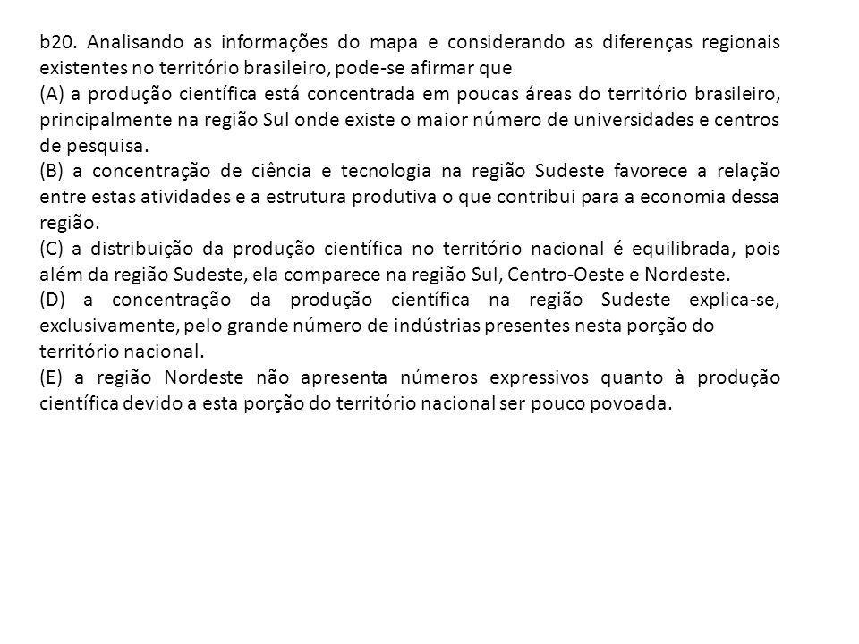 b20. Analisando as informações do mapa e considerando as diferenças regionais existentes no território brasileiro, pode-se afirmar que
