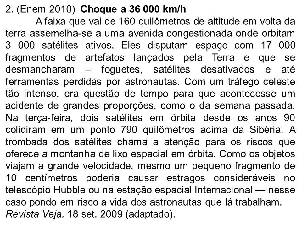 2. (Enem 2010) Choque a 36 000 km/h
