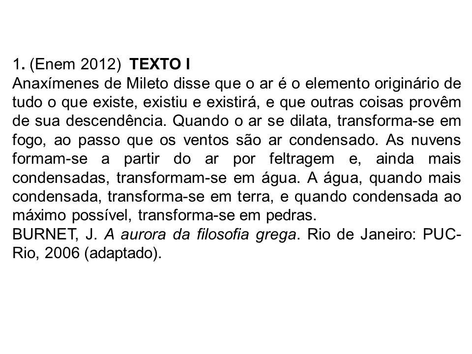 1. (Enem 2012) TEXTO I
