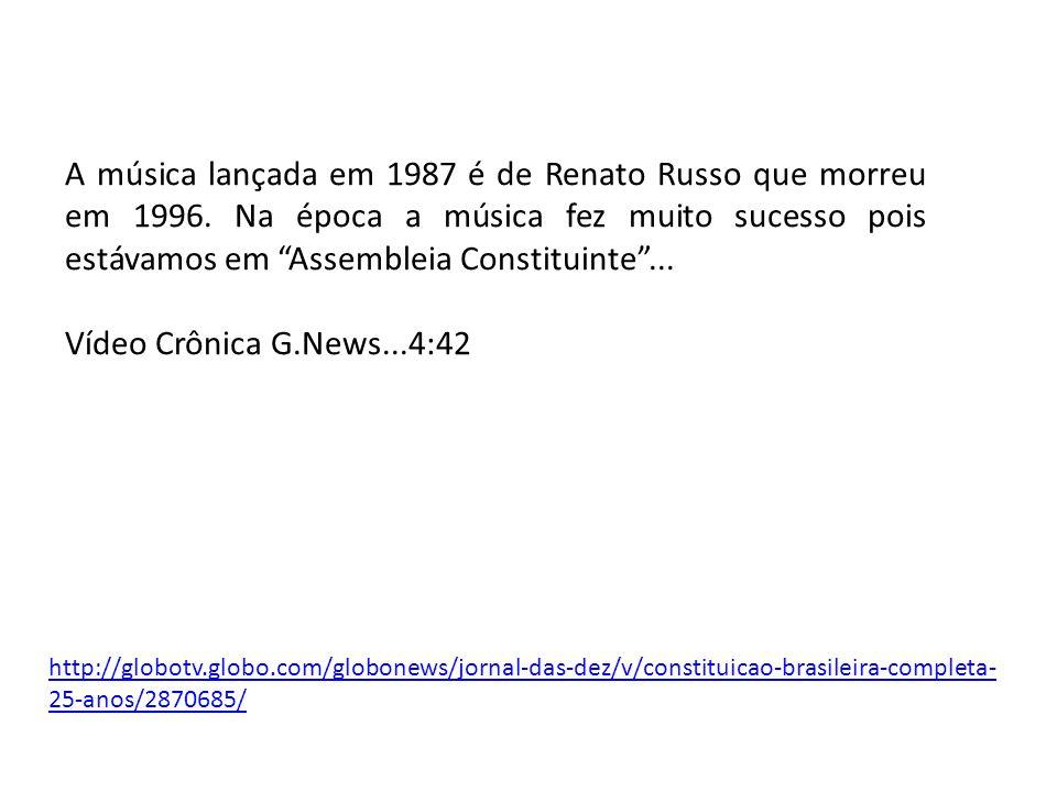A música lançada em 1987 é de Renato Russo que morreu em 1996
