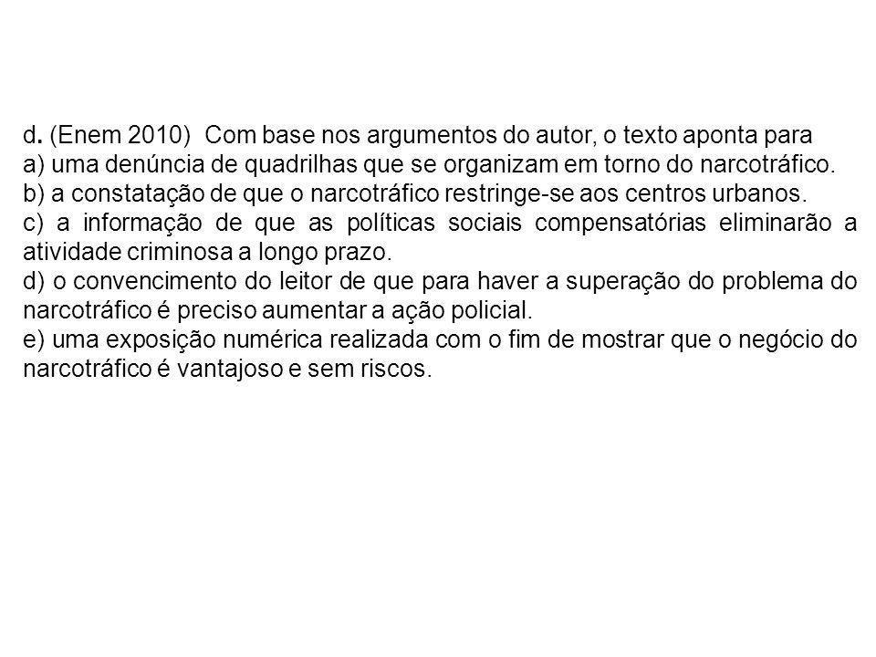 d. (Enem 2010) Com base nos argumentos do autor, o texto aponta para