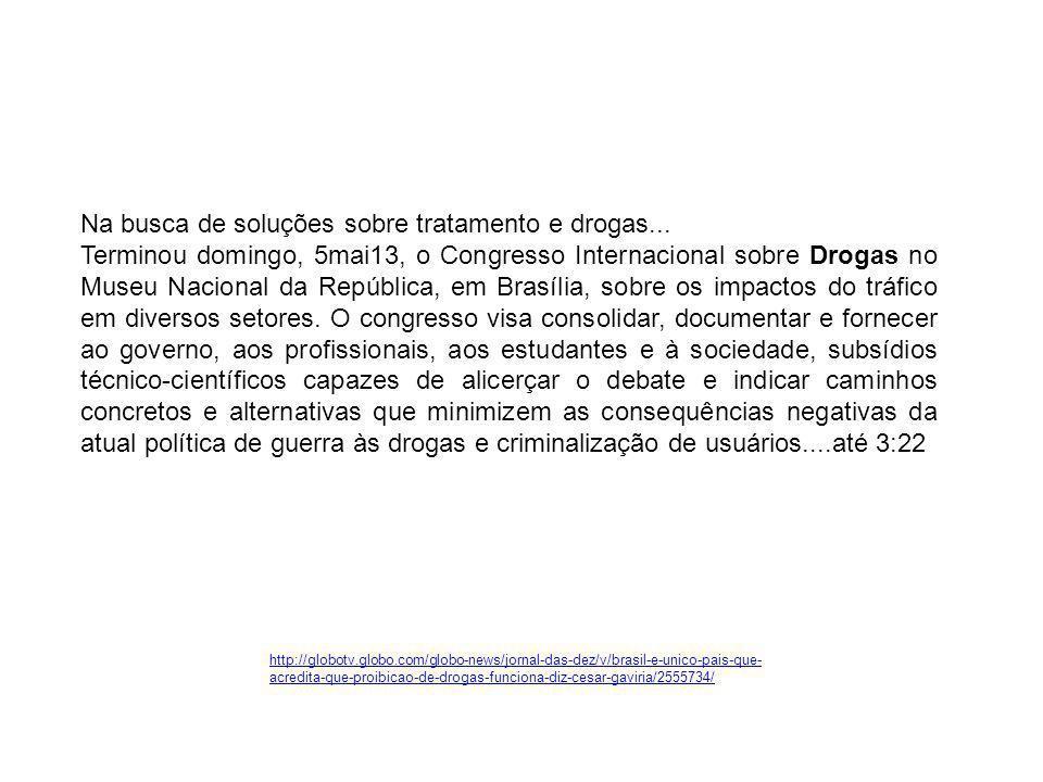 Na busca de soluções sobre tratamento e drogas...