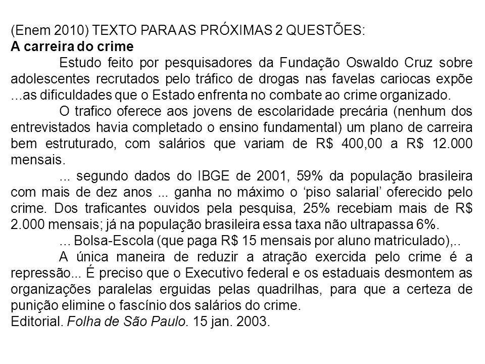 (Enem 2010) TEXTO PARA AS PRÓXIMAS 2 QUESTÕES: