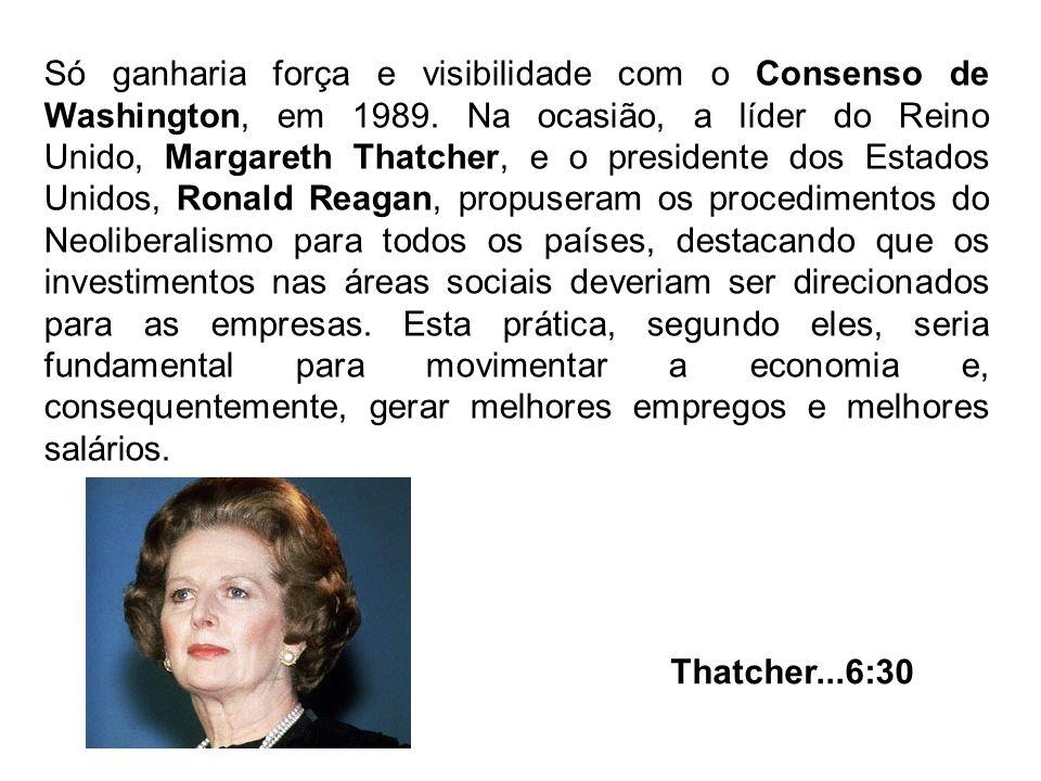 Só ganharia força e visibilidade com o Consenso de Washington, em 1989