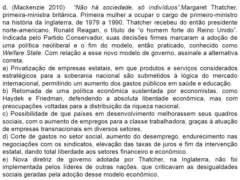 d. (Mackenzie 2010) Não há sociedade, só indivíduos