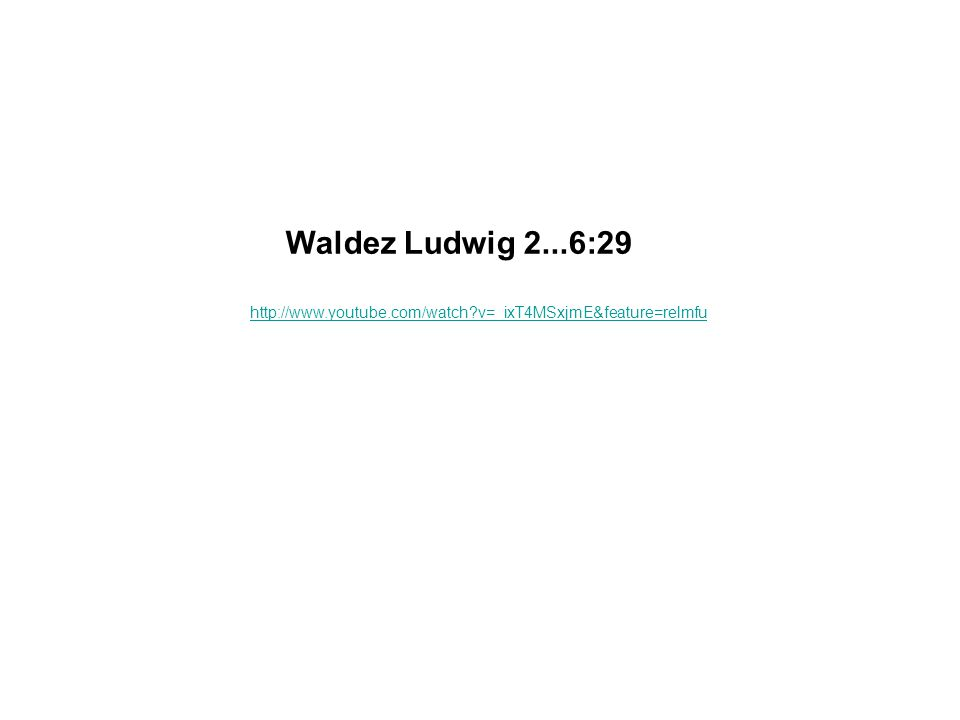 Waldez Ludwig 2...6:29 http://www.youtube.com/watch v=_ixT4MSxjmE&feature=relmfu