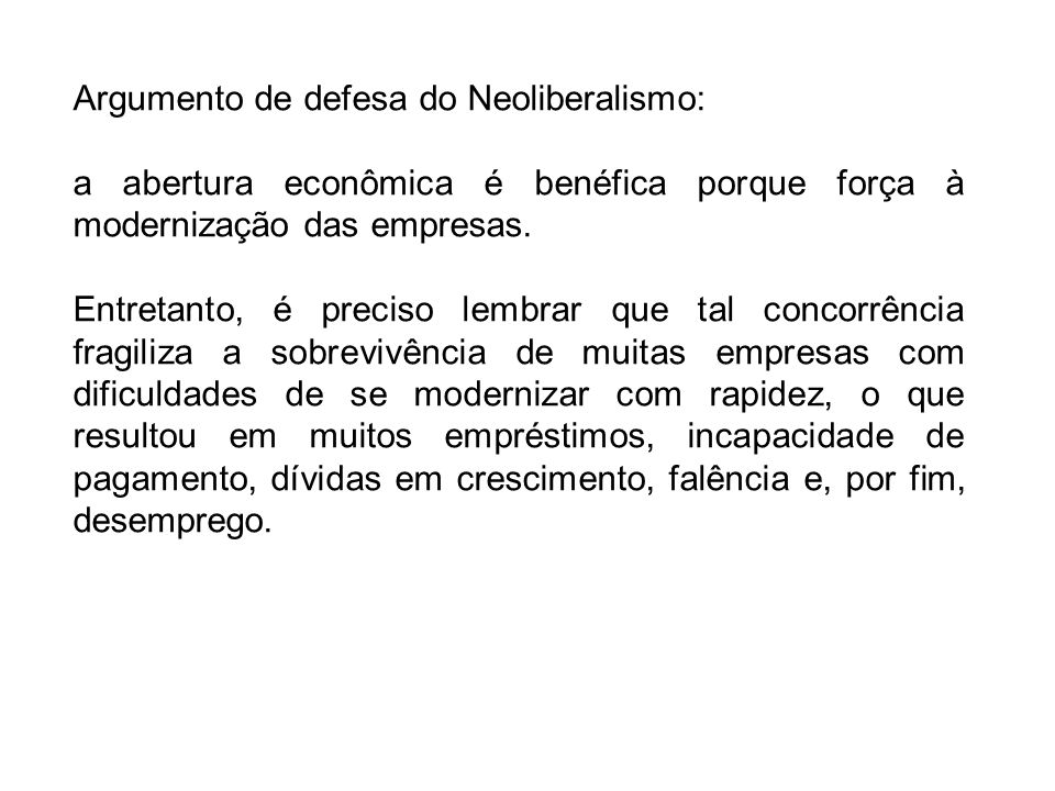 Argumento de defesa do Neoliberalismo: