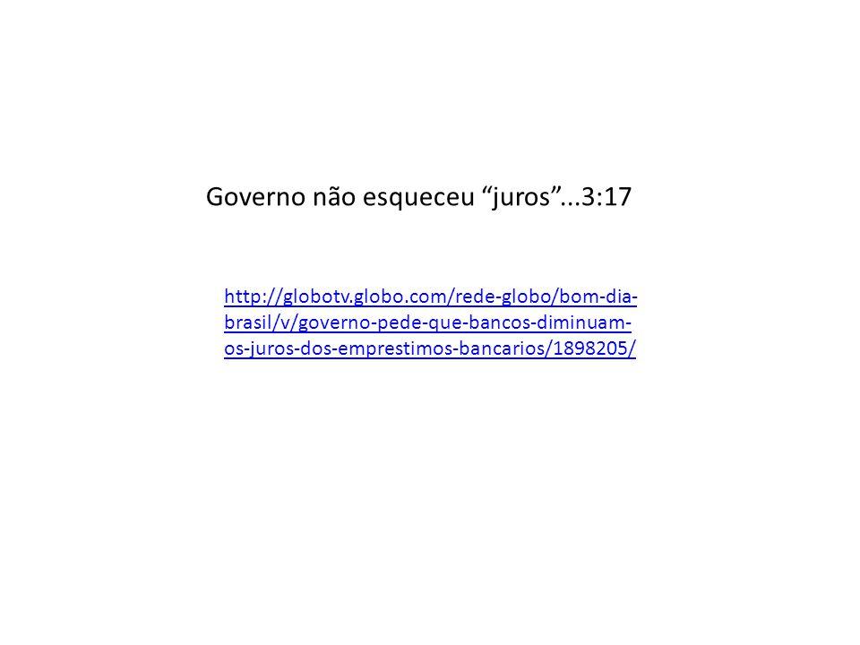 Governo não esqueceu juros ...3:17