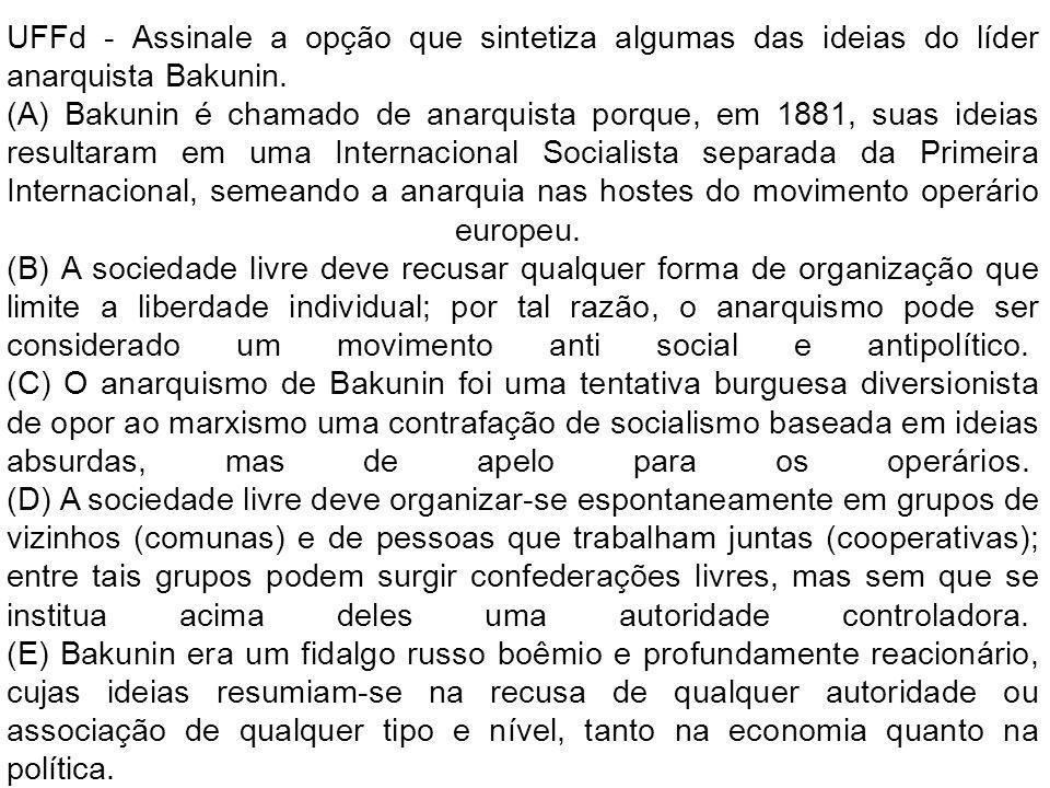UFFd - Assinale a opção que sintetiza algumas das ideias do líder anarquista Bakunin.
