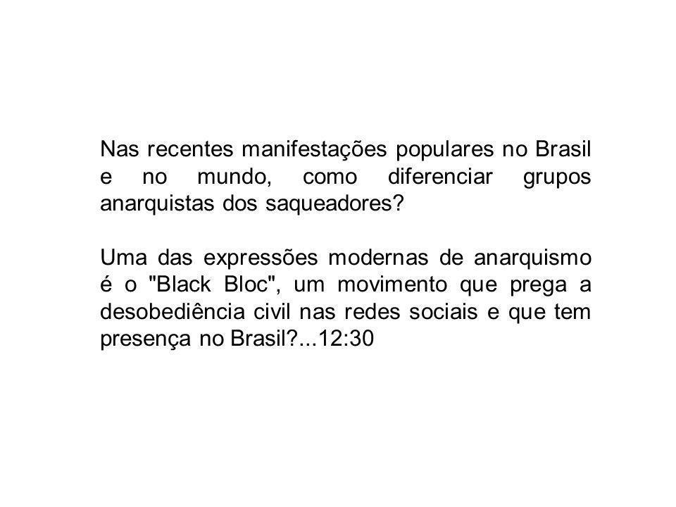 Nas recentes manifestações populares no Brasil e no mundo, como diferenciar grupos anarquistas dos saqueadores