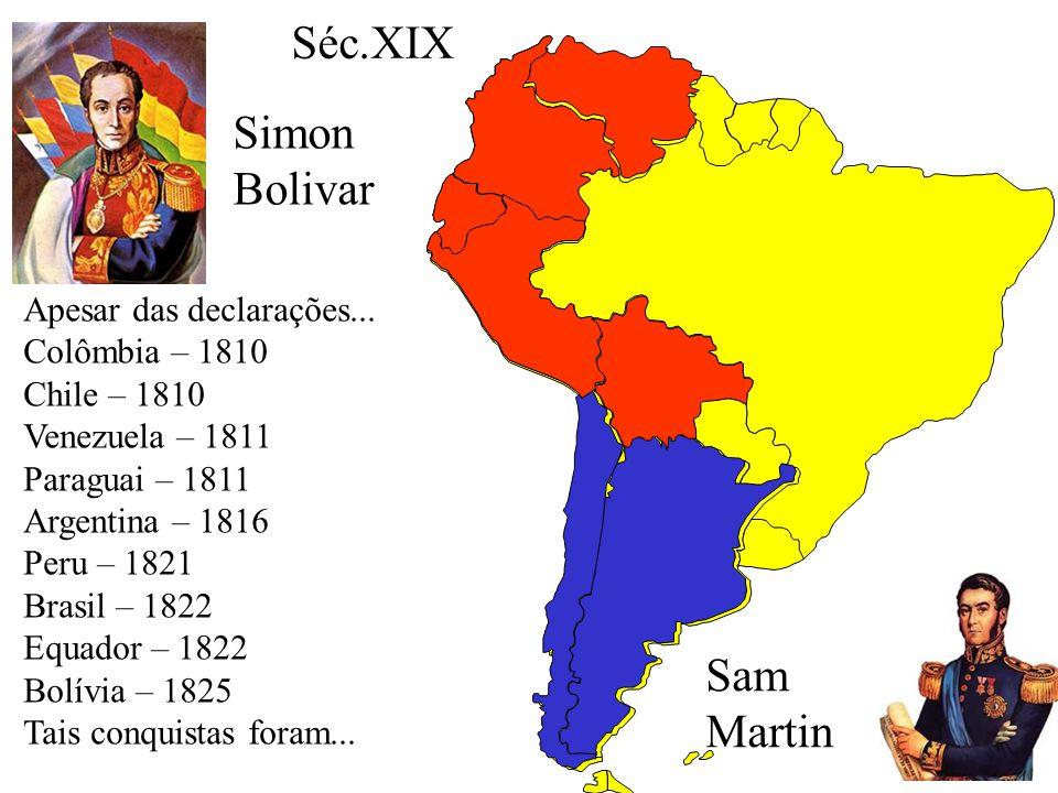 Séc.XIX Simon Bolivar Sam Martin Apesar das declarações...