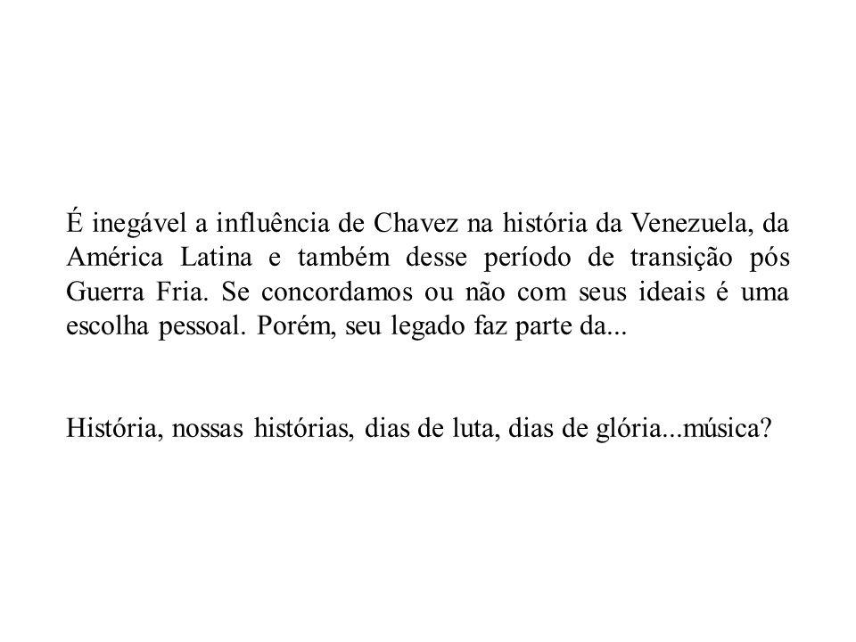 É inegável a influência de Chavez na história da Venezuela, da América Latina e também desse período de transição pós Guerra Fria. Se concordamos ou não com seus ideais é uma escolha pessoal. Porém, seu legado faz parte da...