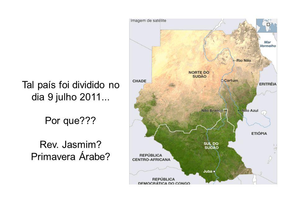 Tal país foi dividido no dia 9 julho 2011...