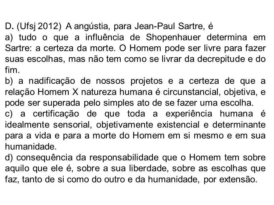 D. (Ufsj 2012) A angústia, para Jean-Paul Sartre, é
