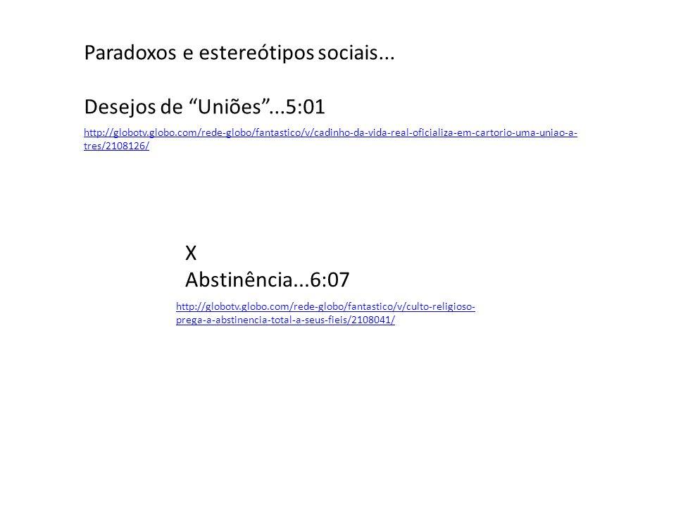 Paradoxos e estereótipos sociais... Desejos de Uniões ...5:01