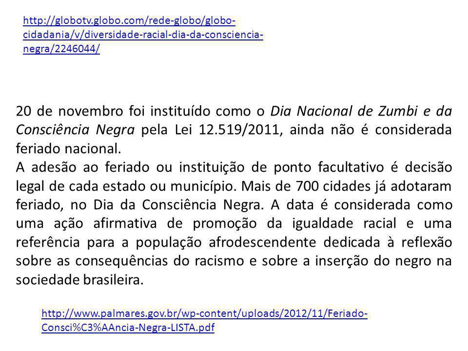 http://globotv.globo.com/rede-globo/globo-cidadania/v/diversidade-racial-dia-da-consciencia-negra/2246044/