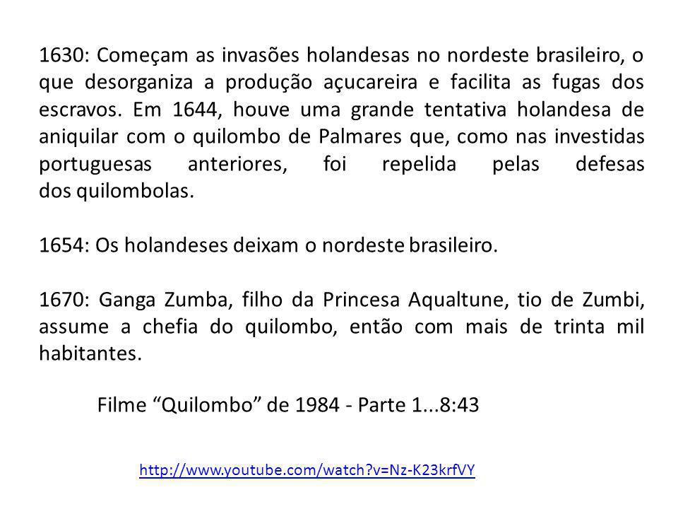 1654: Os holandeses deixam o nordeste brasileiro.