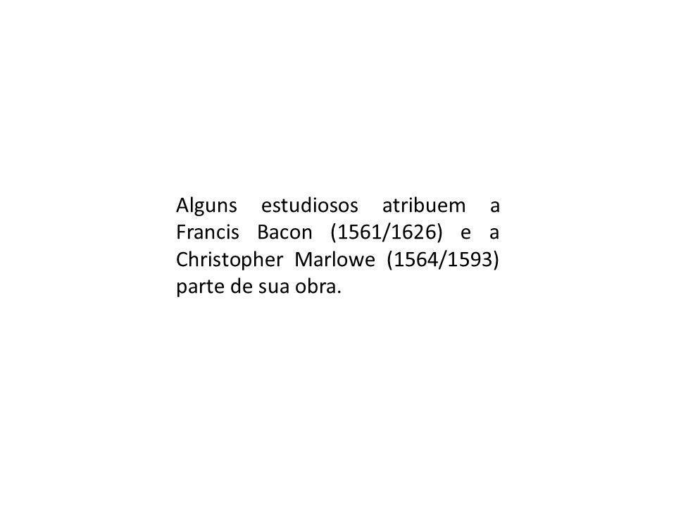 Alguns estudiosos atribuem a Francis Bacon (1561/1626) e a Christopher Marlowe (1564/1593) parte de sua obra.