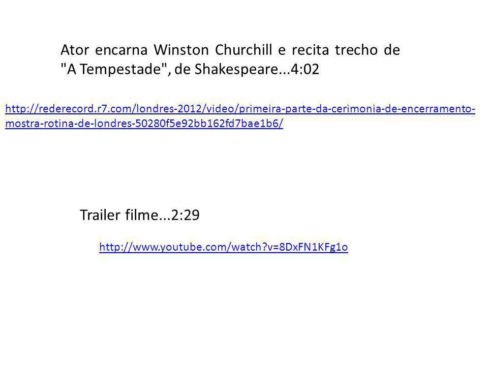 Ator encarna Winston Churchill e recita trecho de A Tempestade , de Shakespeare...4:02